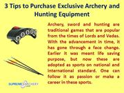 3 Tips to Purchase Exclusive Archery and Hunting Equipment