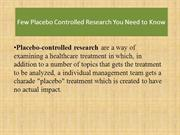 Few placebo controlled research you need to know