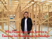 Why House Inspection Service is Essential for Homebuyers in Bendigo