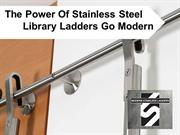 The Power Of Stainless Steel Library Ladders