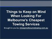 Things to Keep on Mind When Looking For Melbourne's Cheapest Towing Se