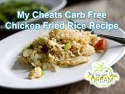 My Cheats Carb Free Chicken Fried Rice Recipe