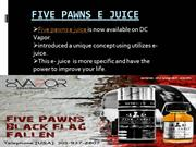 five pawns e juice from dcvapor.