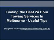 Finding the Best 24 Hour Towing Services In Melbourne - Useful Tips
