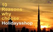 10 Reasons Why You Choose The HolidaysShop