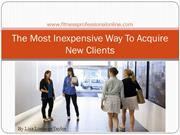 The Most Inexpensive Way To Acquire New Clients