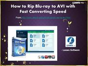 How to Rip Blu-ray to AVI with Fast Converting Speed