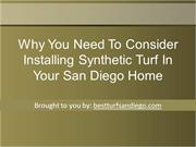 Why You Need To Consider Installing Synthetic Turf In Your San Diego H