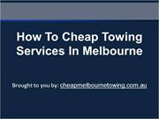 How To Cheap Towing Services In Melbourne