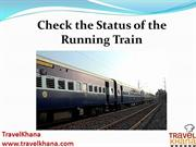Check the Status of the Running Train