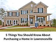 5 Things You Should Know About Purchasing a Home in Lawrenceville
