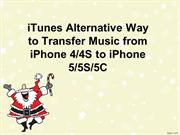iTunes Alternative Way to Transfer Music from iPhone 44S to iPhone 55S