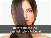 How to choose the best hair salons in Dubai
