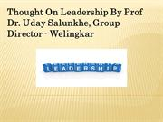Thought on leadership by Prof Dr. Uday Salunkhe, Group Director - Weli
