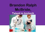 Brandon Ralph McBride, talent in biotech