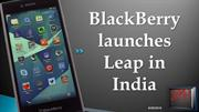 BlackBerry launches Leap in India at Rs 21,490