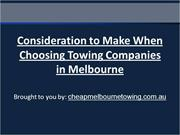 Consideration to Make When Choosing Towing Companies in Melbourne