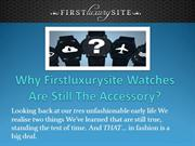 Why Firstluxurysite Watches Are Still The Accessory