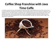 Coffee Shop Franchise with Java Time Caffe