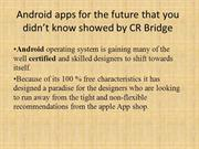 Android apps for the future that you didn't know showed by CR Bridge