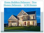 Home Builders Delaware and New Homes Delaware – LCM Homes