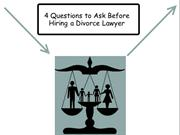 4 Questions to Ask Before Hiring a Divorce Lawyer