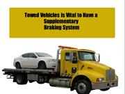 Towed Vehicles is Vital to Have a Supplementary Braking System