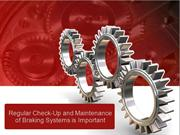 Regular Check-Up and Maintenance of Braking Systems is Important