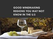 GOOD WINEMAKING REGIONS YOU MAY NOT KNOW IN THE U.S