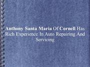 Anthony Santa Maria Of Cornell Has Exp. In Auto Repairing & Servicing
