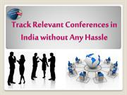 Track Relevant Conferences in India without Any Hassle