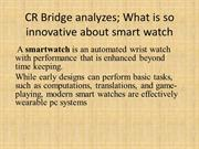 CR Bridge analyzes_What is so innovative about smart watch