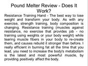 Pound Melter Review