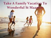 Take A Family Vacation To Wonderful St Maarten