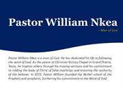 Pastor William Nkea – Man of God