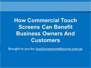 How Commercial Touch Screens Can Benefit Business Owners And Customers