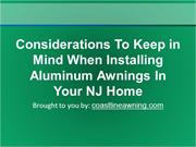 Considerations To Keep in Mind When Installing Aluminum Awnings In You
