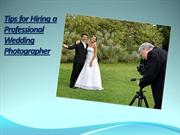 Tips for Hiring a Professional Wedding Photographer