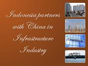 Indonesia partners with China in Infrastructure Industry