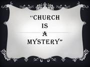 CHURCH is a mystery