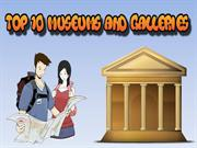 Top 10 Museums and Galleries