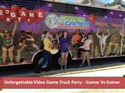 Unforgettable Video Game Truck Party - Gamer Vs Gamer