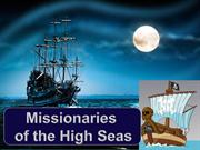 Missionaries of the High Seas