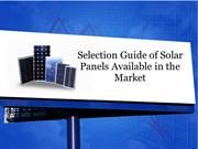 Selection Guide of Solar Panels Available in the Market
