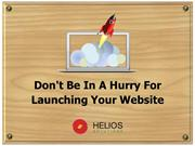 Don't Be In A Hurry For Launching Your Website