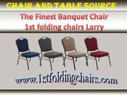 The Finest Banquet Chair - 1st folding chairs Larry