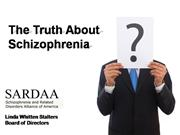 The Truth About Schizophrenia