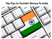 Top Tips to Transfer Money To India