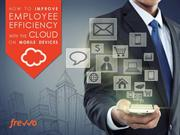 How to improve employee efficiency with the cloud on mobile devices