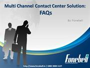 Multi Channel Contact Center Solution FAQs